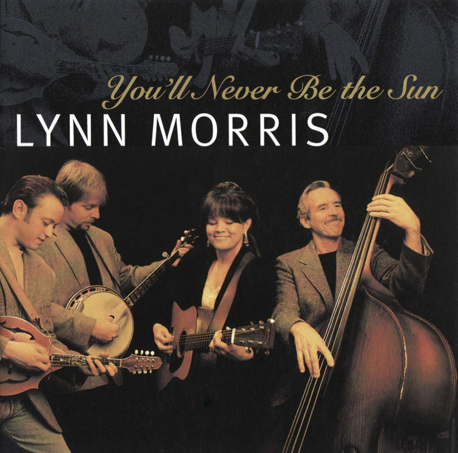 Lynn Morris Band, You'll Never Be The Sun