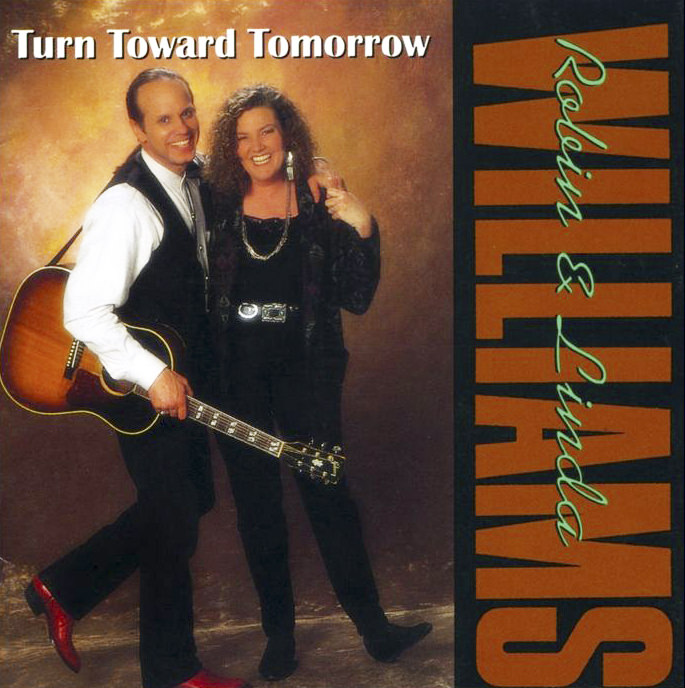 Robin and Linda Williams, Turn Toward Tomorrow